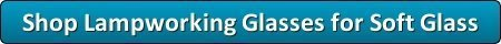 Shop Lampworking Glasses for Soft Glass